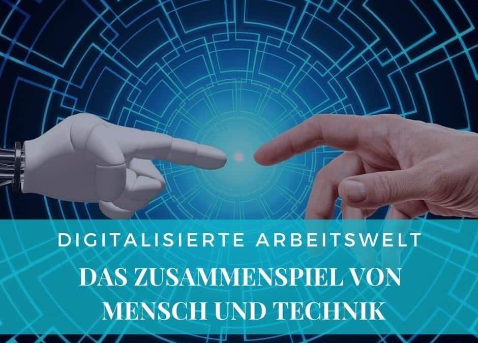 Digitalisierung in der Arbeitswelt: Das Zusammenspiel von Mensch und Technik