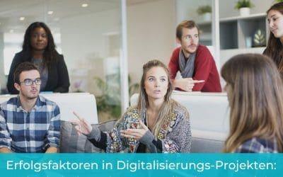 Erfolgsfaktoren in Digitalisierungs-Projekten: Mit Klarheit und Kommunikation zum Ziel