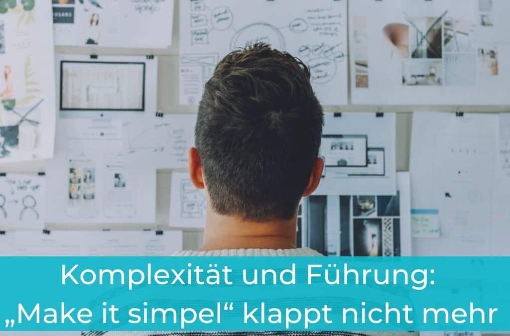 """Komplexität und Führung: """"Make it simpel"""" klappt nicht mehr"""