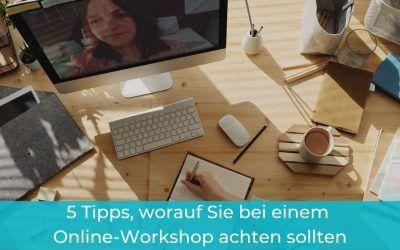 Präsenzveranstaltung vs. Online-Workshop: 5 Tipps, worauf Sie bei einem Online-Workshop achten sollten
